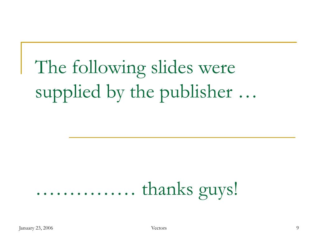 The following slides were supplied by the publisher …