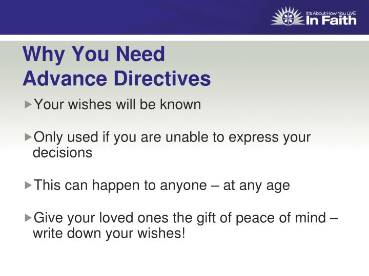 Why You Need                 Advance Directives
