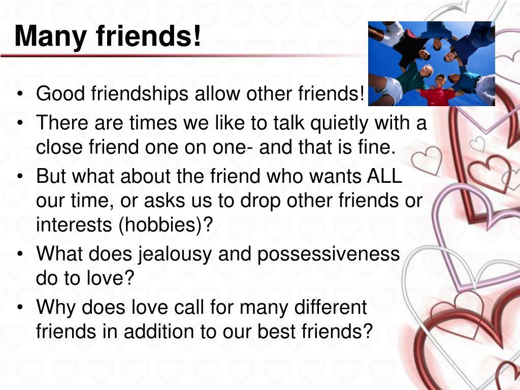 Many friends!