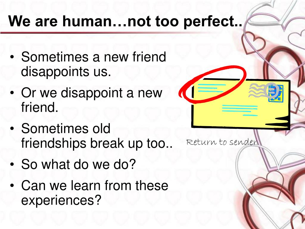 We are human…not too perfect..