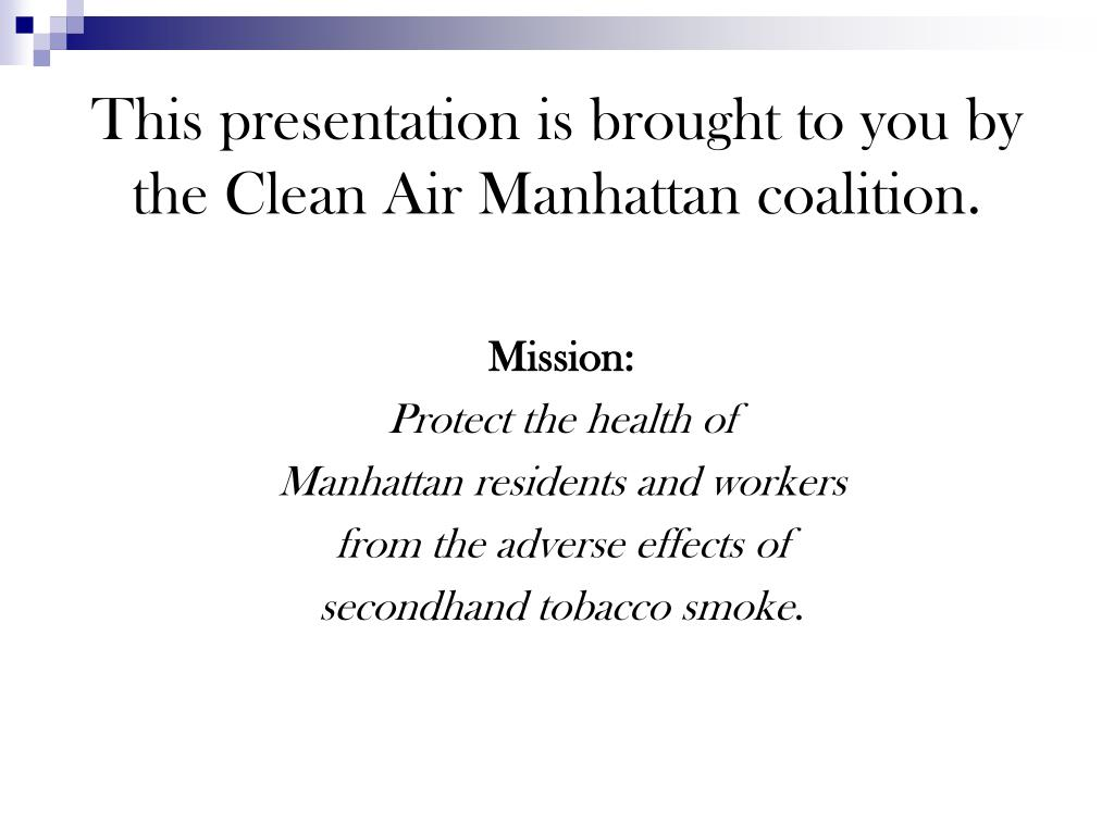 This presentation is brought to you by the Clean Air Manhattan coalition.