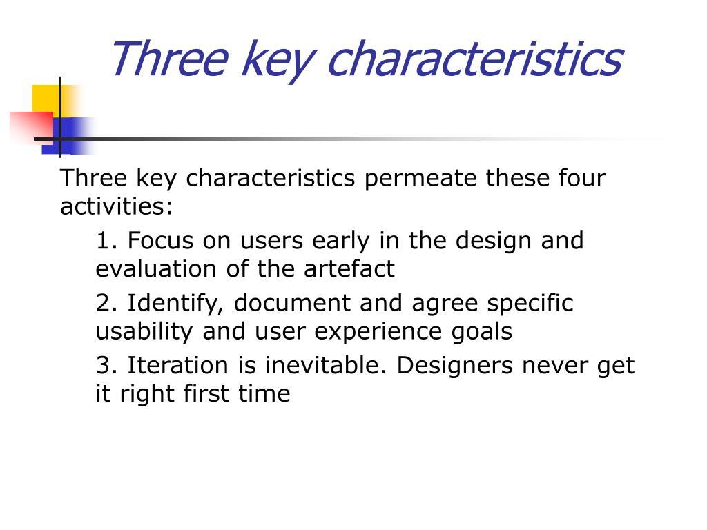 Three key characteristics