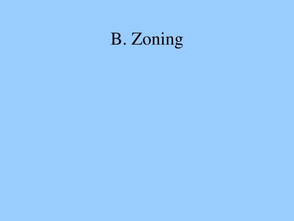 B. Zoning