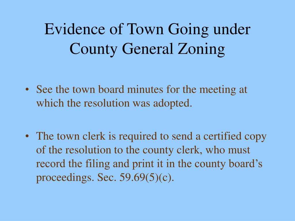 Evidence of Town Going under County General Zoning