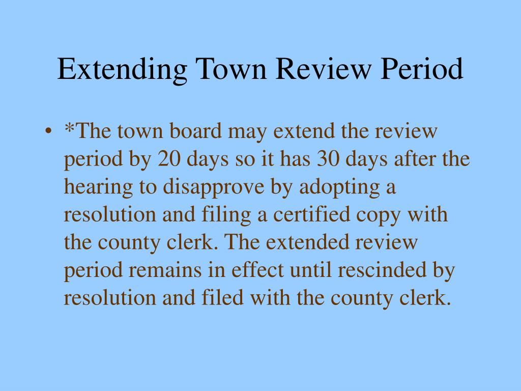 Extending Town Review Period