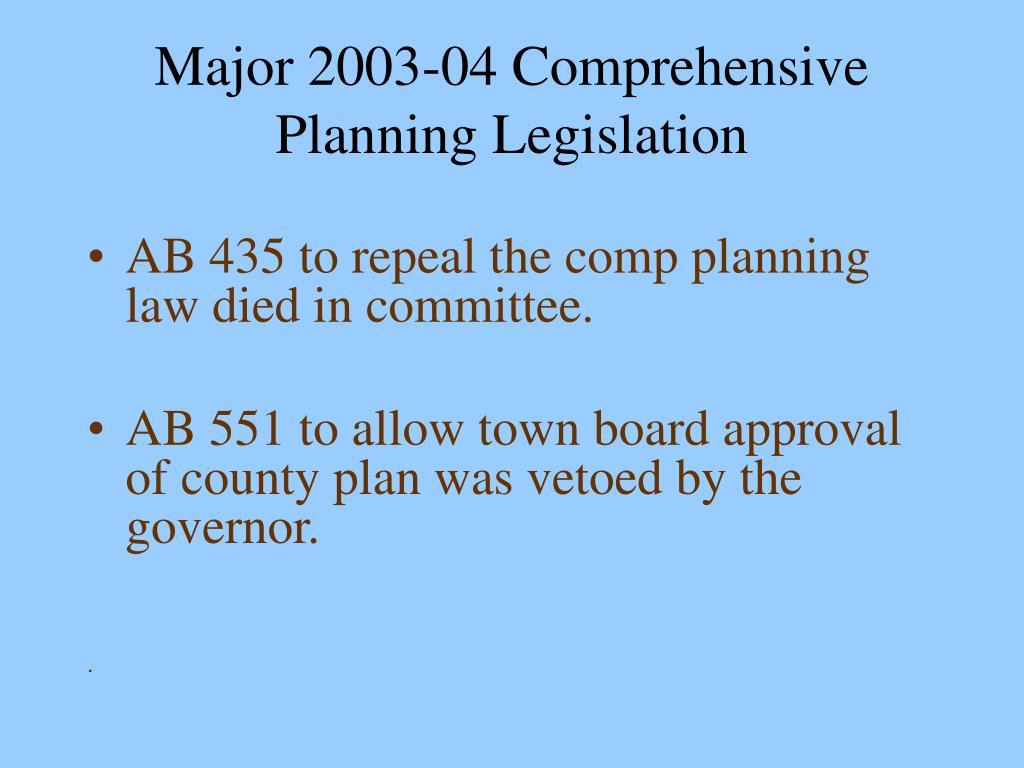 Major 2003-04 Comprehensive Planning Legislation