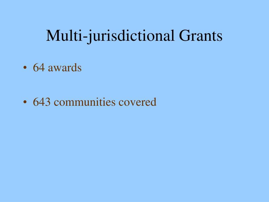 Multi-jurisdictional Grants
