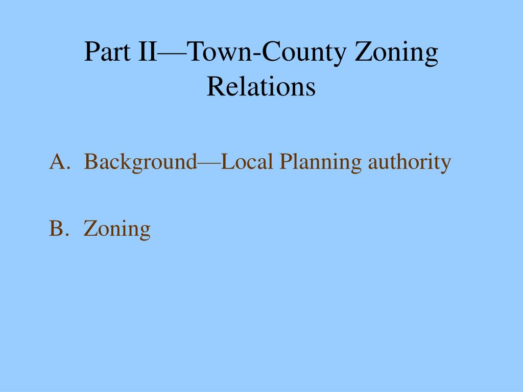 Part II—Town-County Zoning Relations