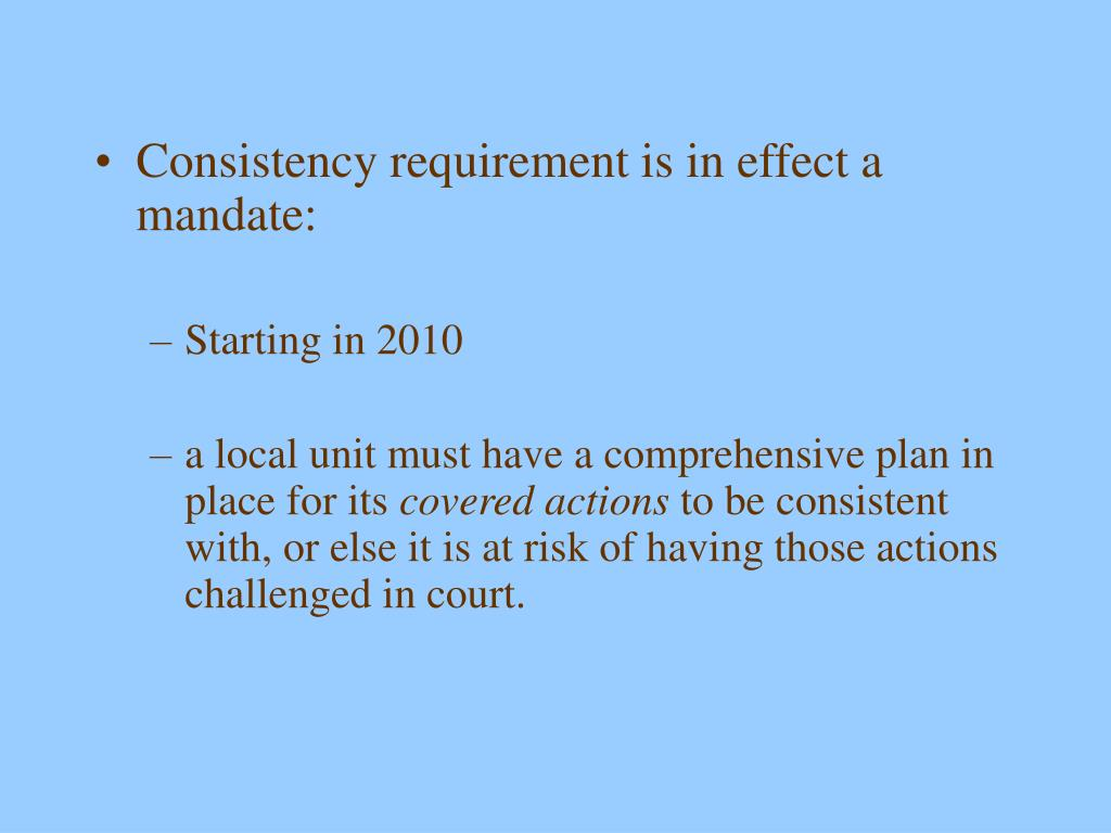 Consistency requirement is in effect a mandate: