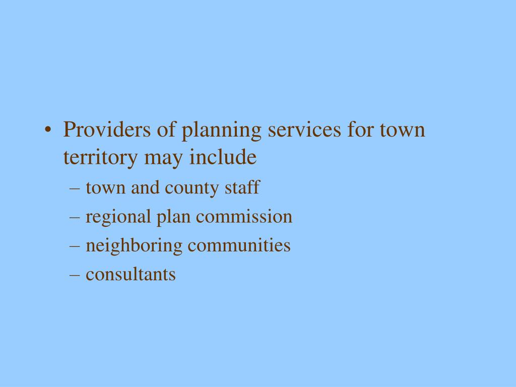 Providers of planning services for town territory may include