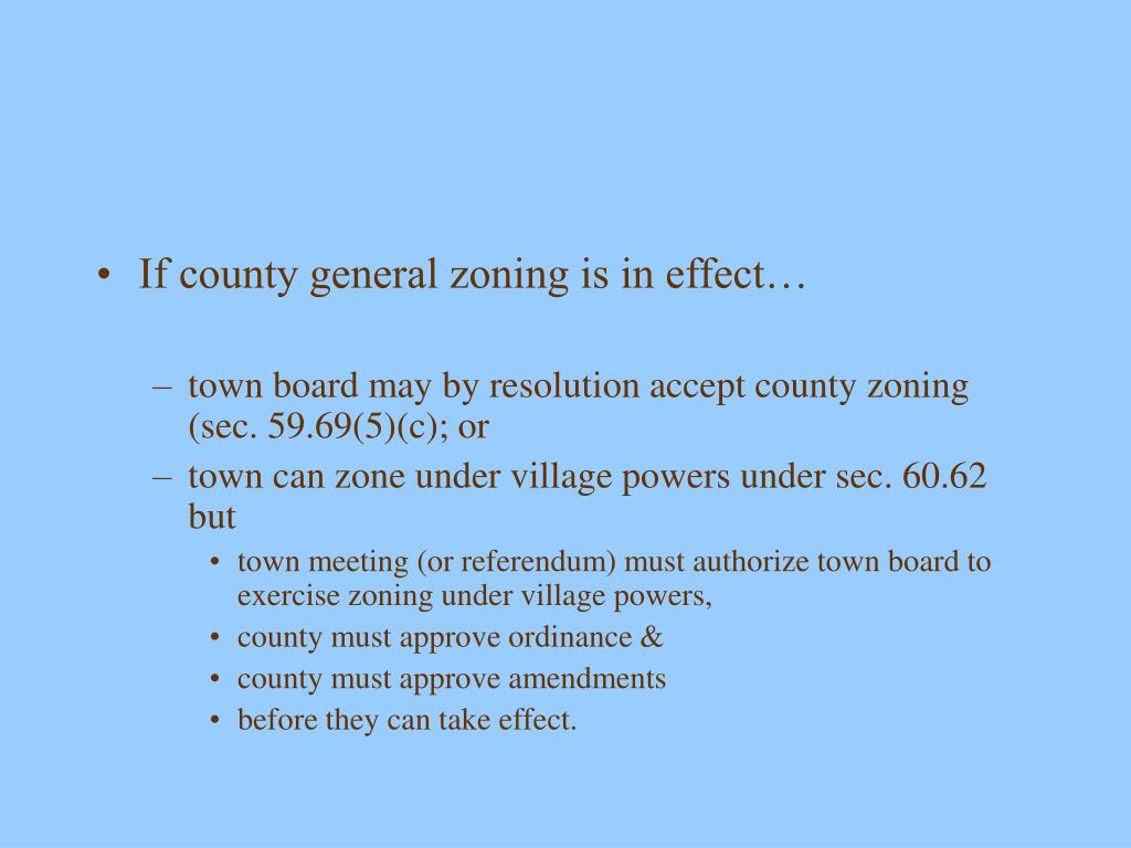 If county general zoning is in effect…