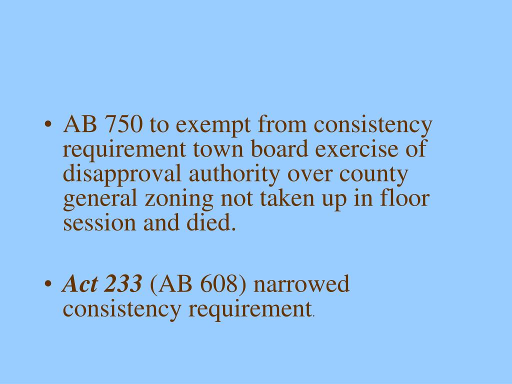 AB 750 to exempt from consistency requirement town board exercise of disapproval authority over county general zoning not taken up in floor session and died.