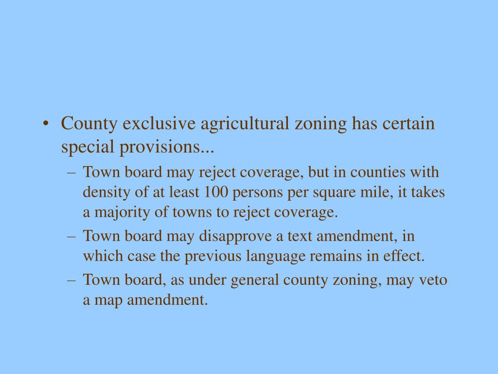 County exclusive agricultural zoning has certain special provisions...