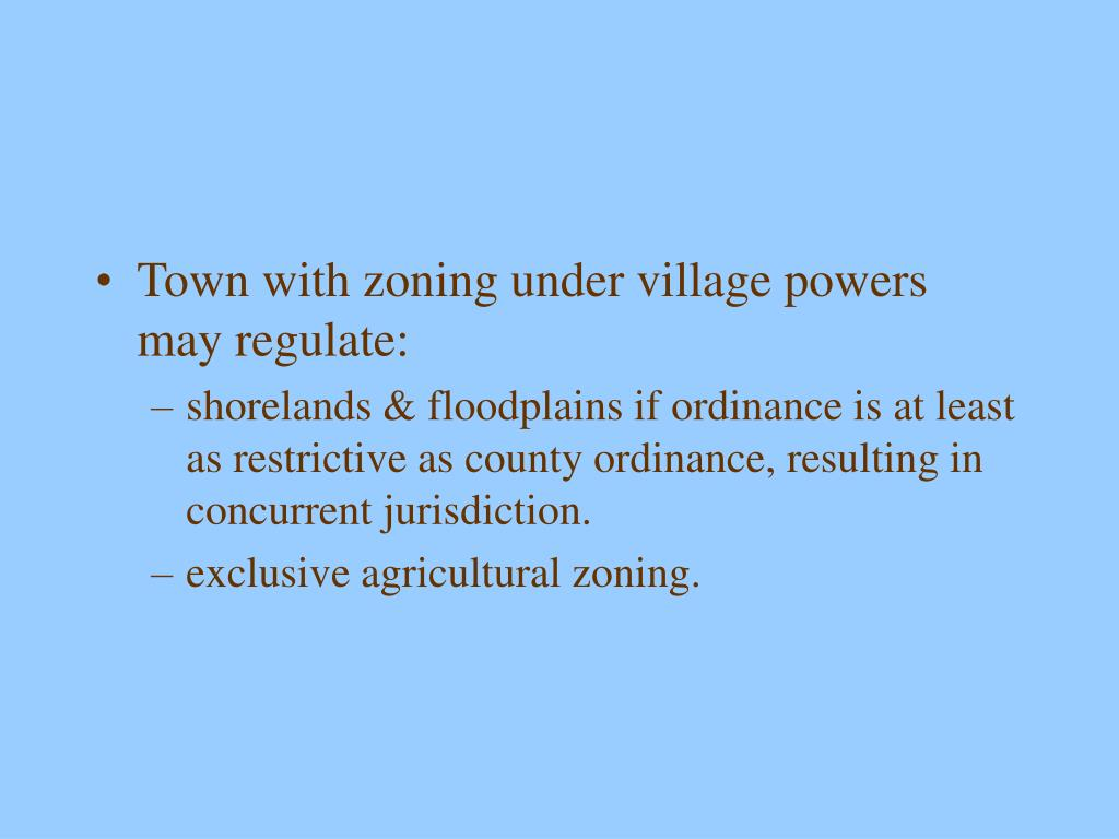Town with zoning under village powers may regulate: