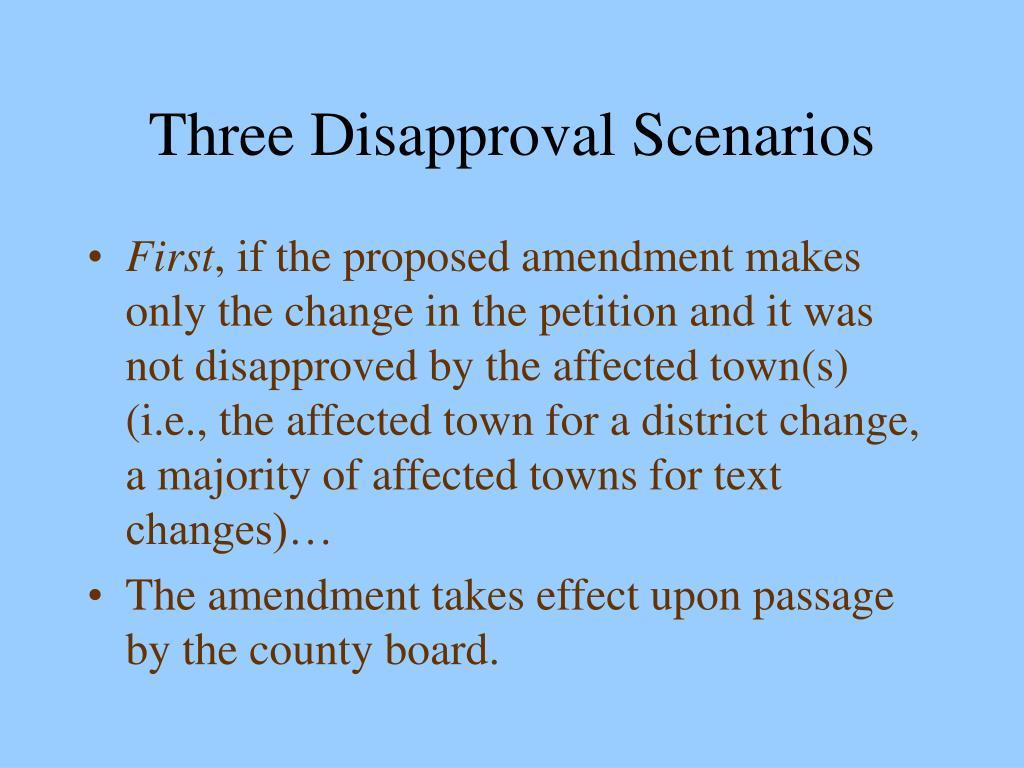 Three Disapproval Scenarios