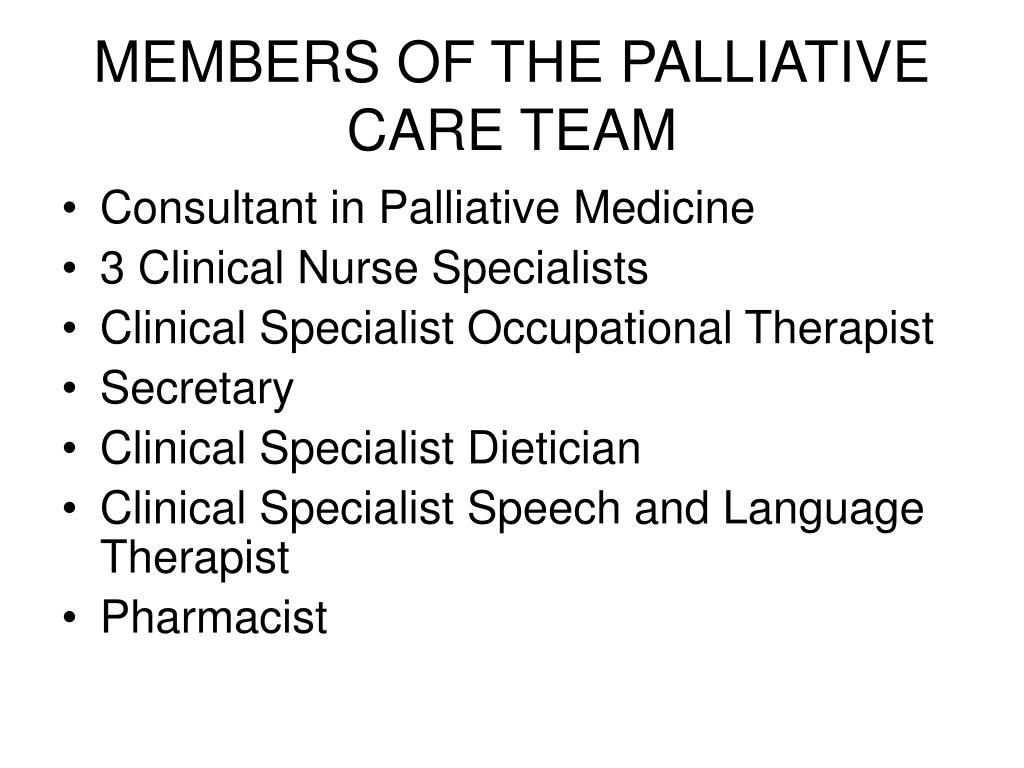 MEMBERS OF THE PALLIATIVE CARE TEAM