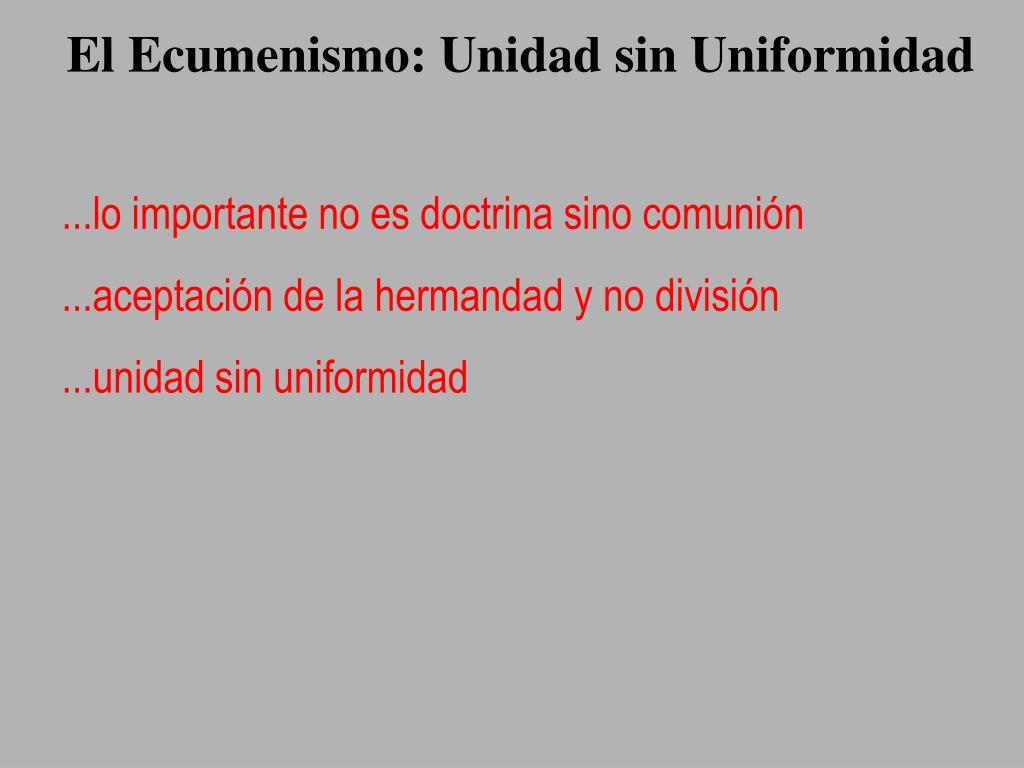 El Ecumenismo: Unidad sin Uniformidad