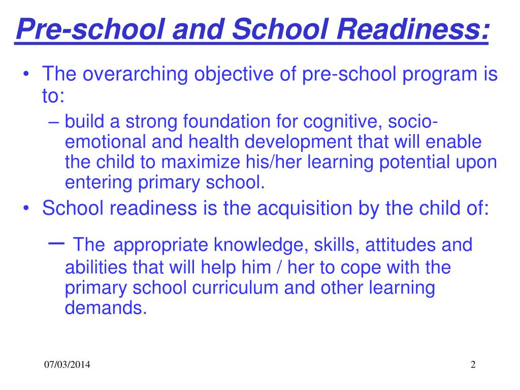 Pre-school and School Readiness: