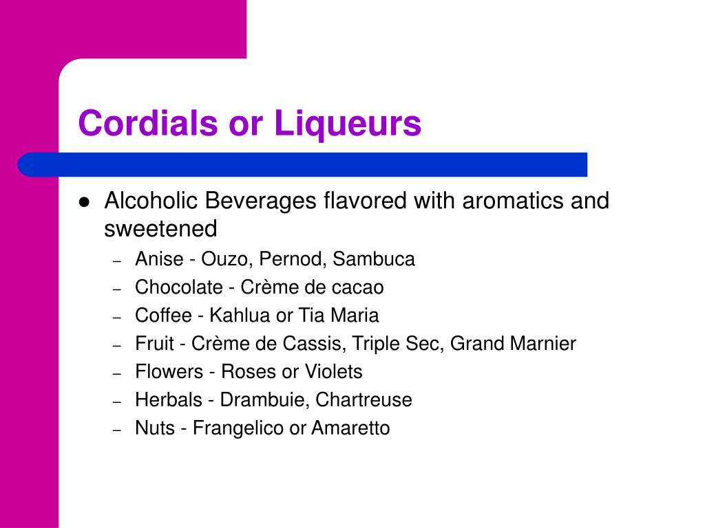 Cordials or Liqueurs