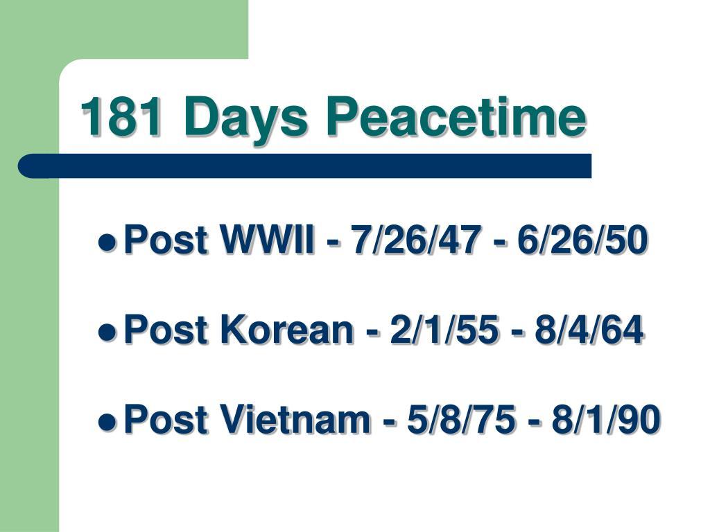 181 Days Peacetime