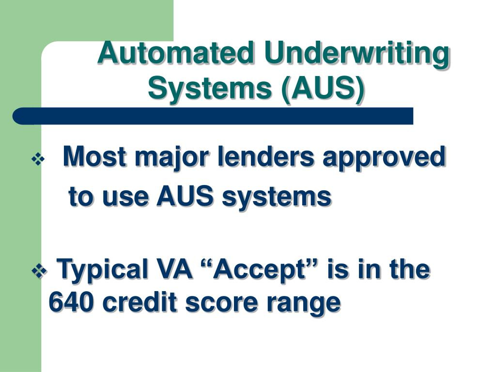 Automated Underwriting Systems (AUS)