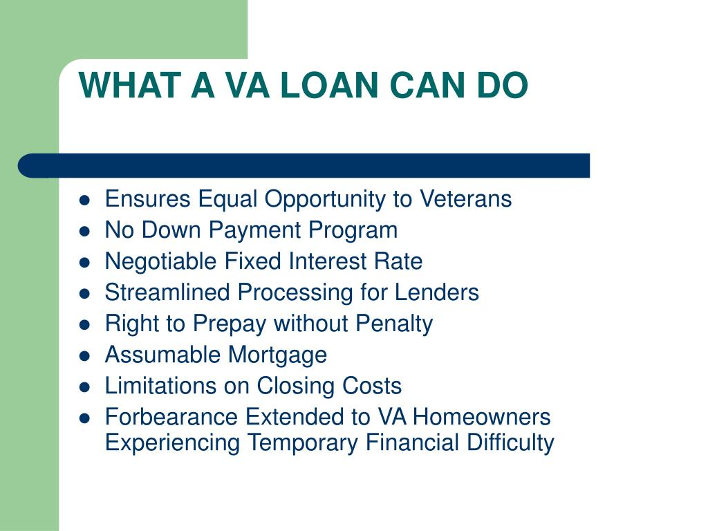 WHAT A VA LOAN CAN DO