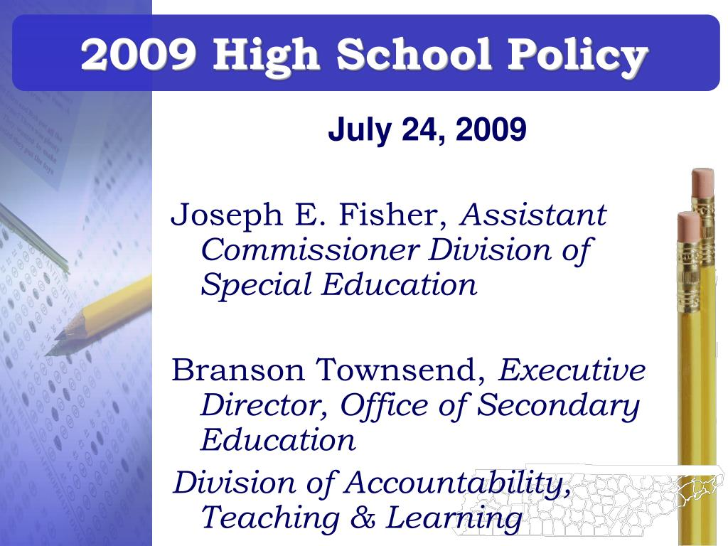2009 High School Policy