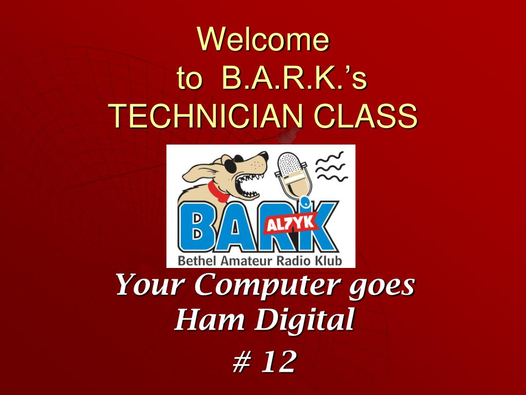 welcome to b a r k s technician class