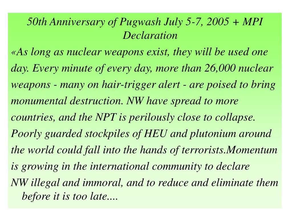 50th Anniversary of Pugwash July 5-7, 2005 + MPI Declaration