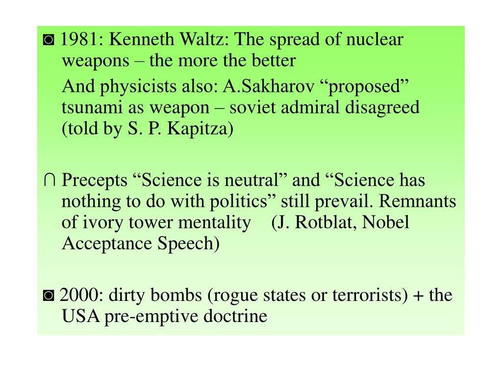 ◙ 1981: Kenneth Waltz: The spread of nuclear weapons – the more the better
