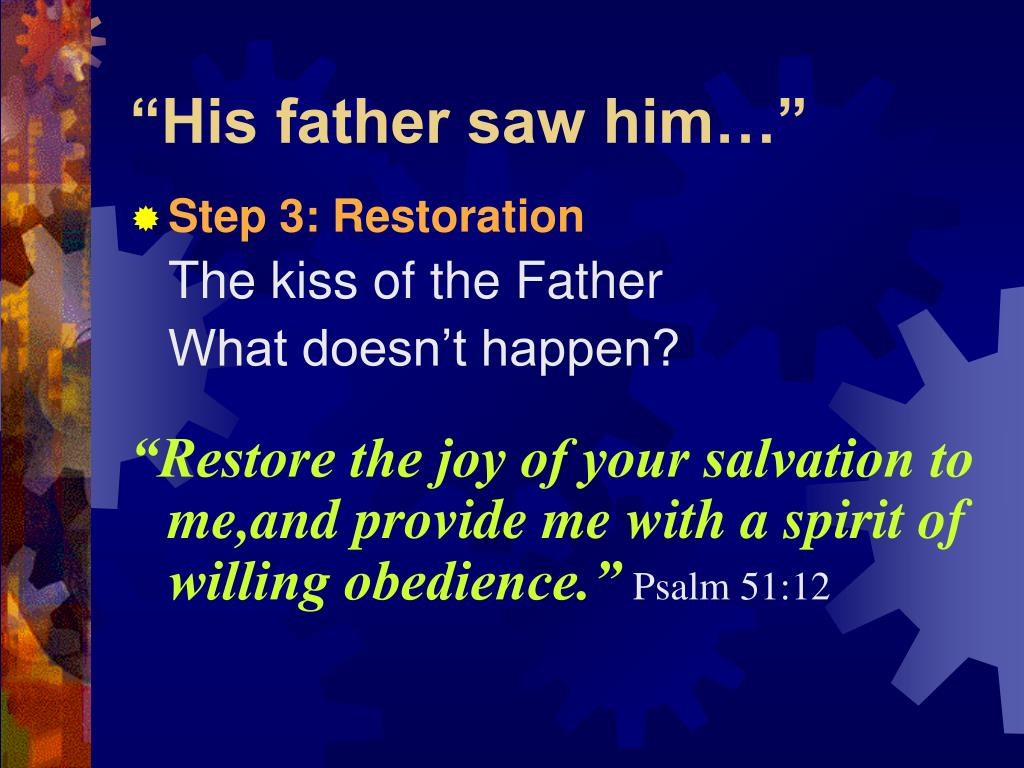 """""""His father saw him…"""""""