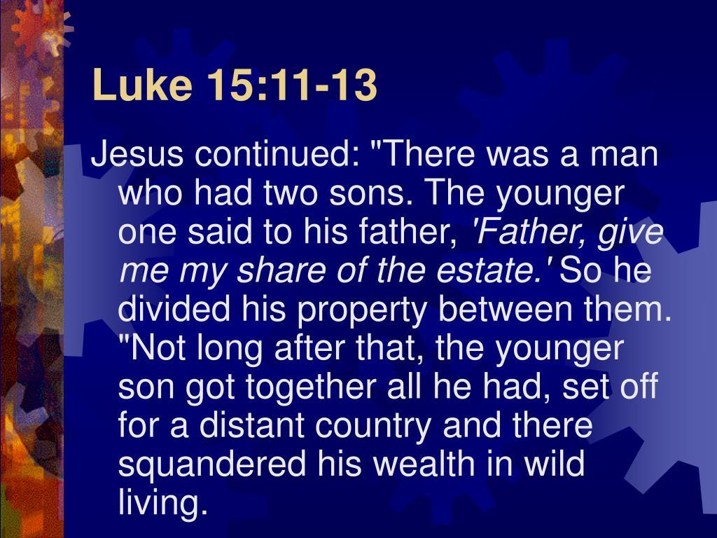 Luke 15:11-13