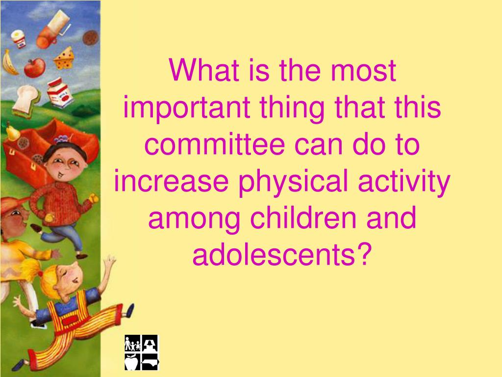 What is the most important thing that this committee can do to increase physical activity among children and adolescents?