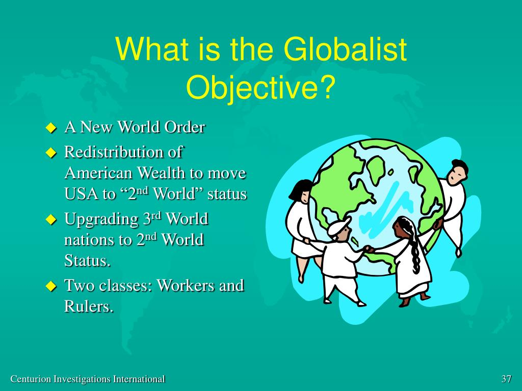 What is the Globalist Objective?