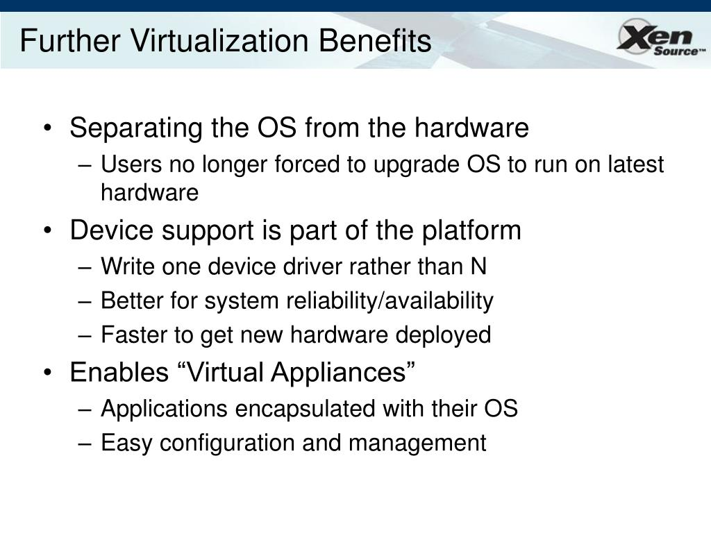 Further Virtualization Benefits