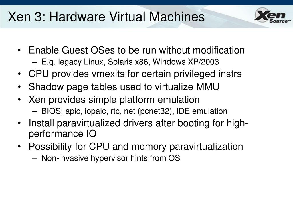 Xen 3: Hardware Virtual Machines