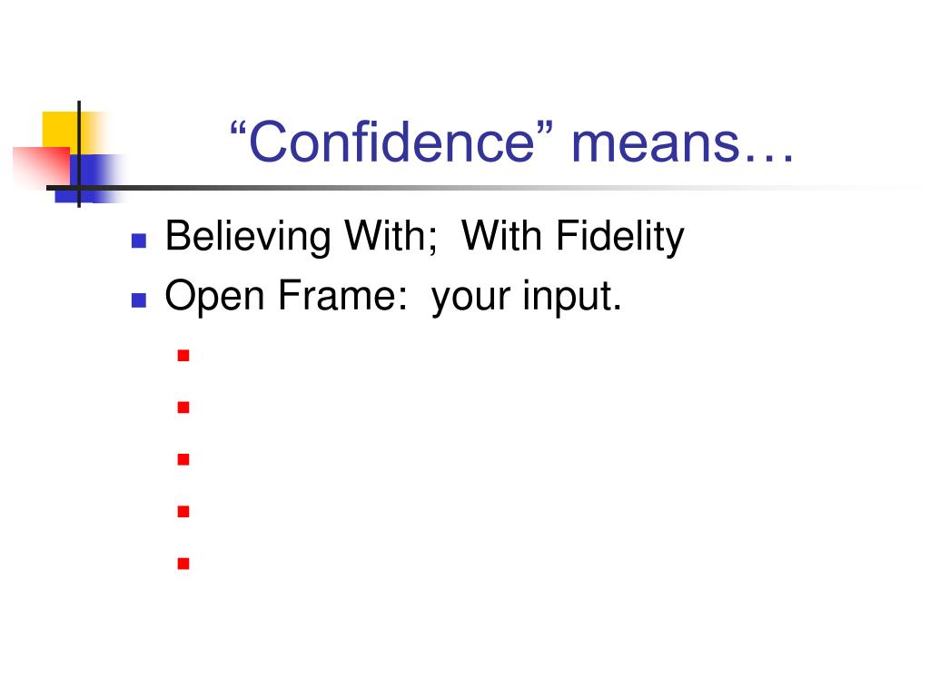 """""""Confidence"""" means…"""