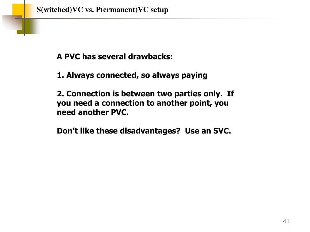 S(witched)VC vs. P(ermanent)VC setup