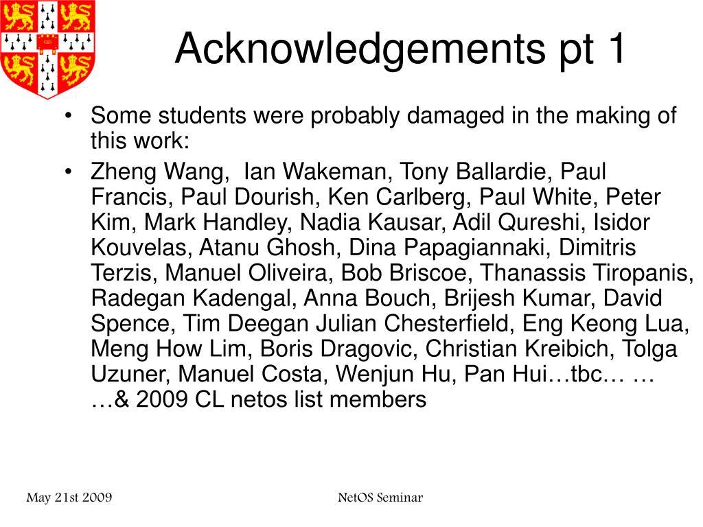 Acknowledgements pt 1