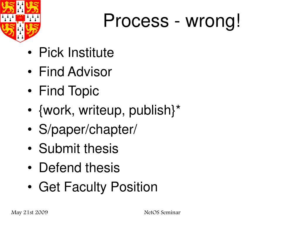 Process - wrong!