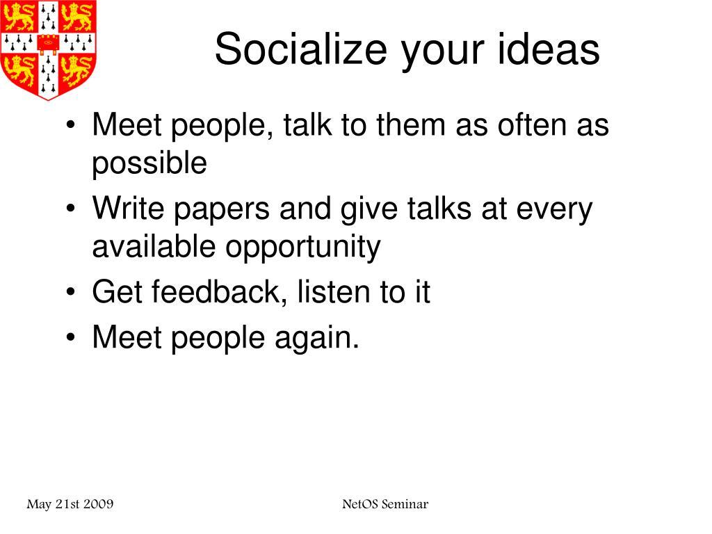 Socialize your ideas