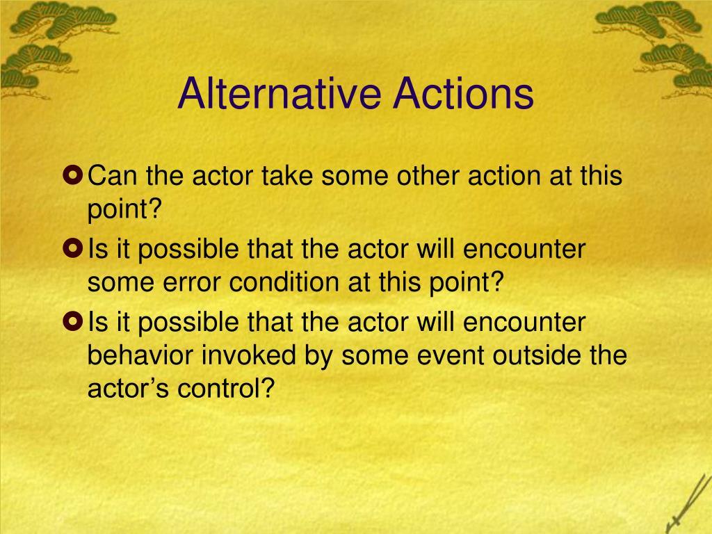 Alternative Actions