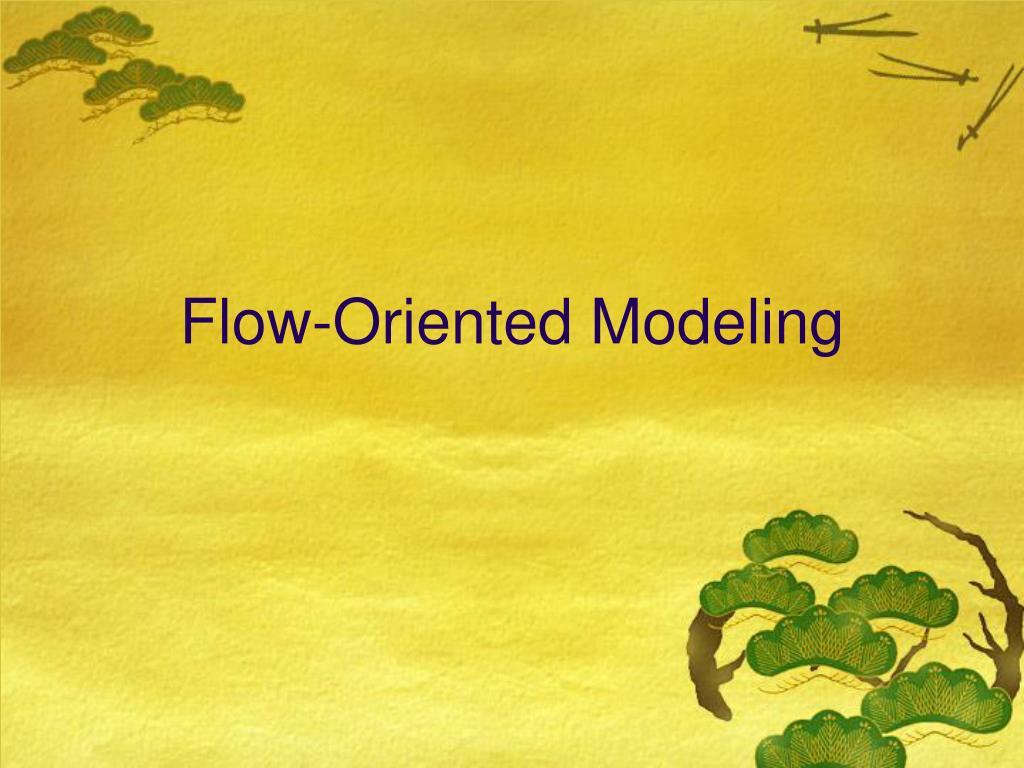 Flow-Oriented Modeling