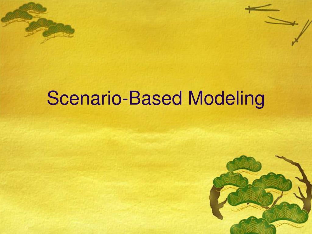 Scenario-Based Modeling