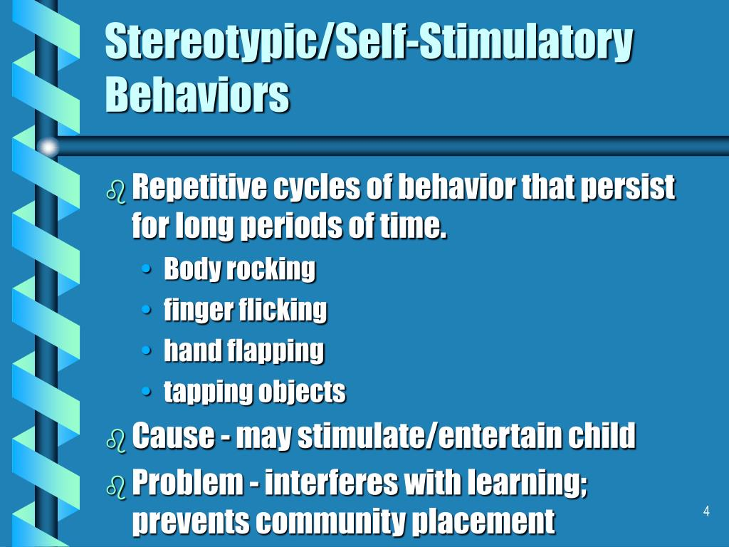 Stereotypic/Self-Stimulatory Behaviors