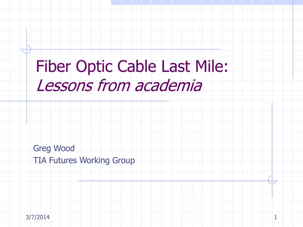Fiber Optic Cable Last Mile: