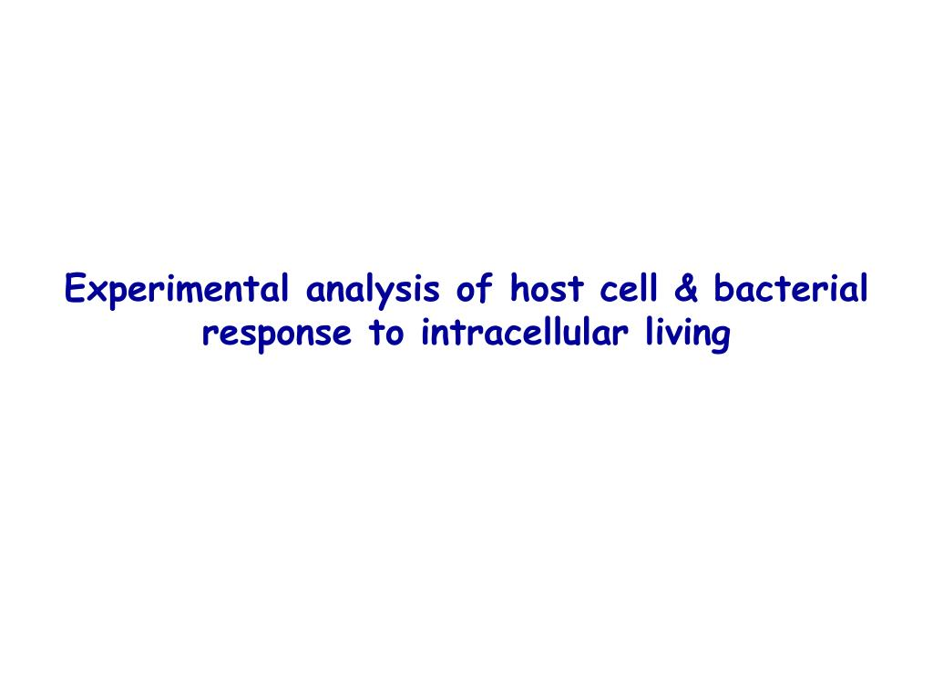 Experimental analysis of host cell & bacterial response to intracellular living