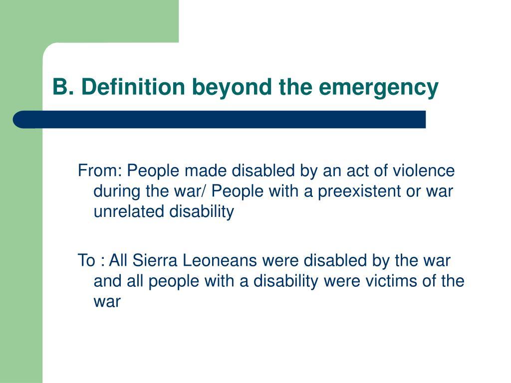 B. Definition beyond the emergency