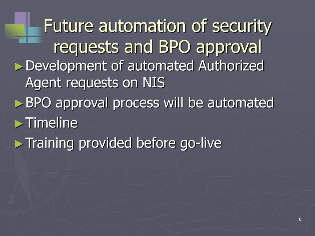 Future automation of security requests and BPO approval