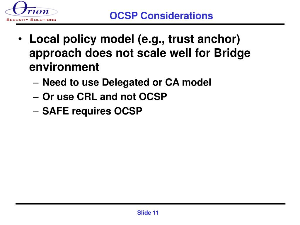 Local policy model (e.g., trust anchor) approach does not scale well for Bridge environment